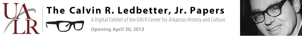 The Calvin R. Ledbetter, Jr. Papers