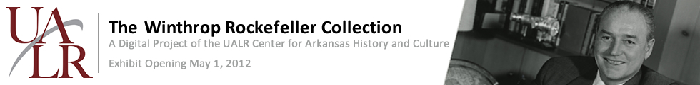 Masthead for site introducing The Winthrop Rockefeller Collection Digital Project by the University of Arkansas at Little Rock Center for Arkansas History and Culture. Exhibit opening May 1 2012