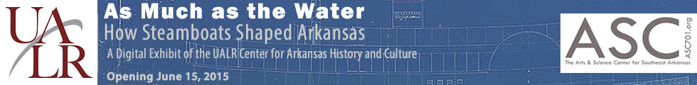 As Much as the Water: How Steamboats Shaped Arkansas