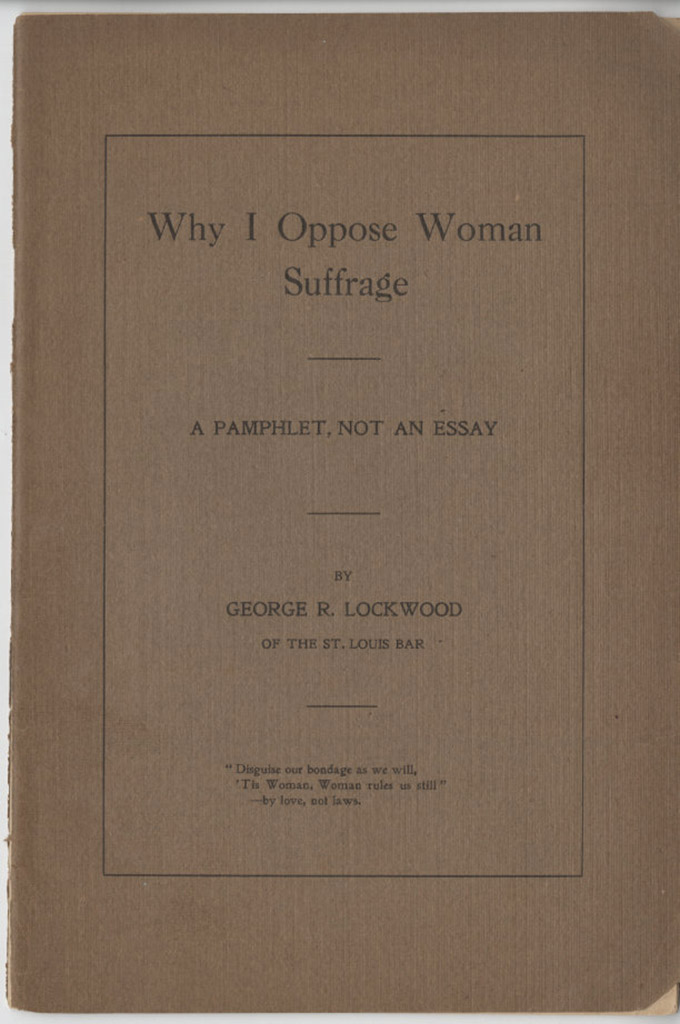 anti suffrage arguments arkansas women s suffrage centennial project why i oppose w suffrage a pamphlet not an essay by george r